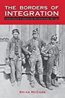 The Borders of Integration: Polish Migrants in Germany and the United States, 1870-1924 (Ohio University Press Polish and Polish-American Studies)