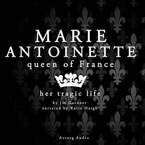 Marie Antoinette, Queen of France cover art