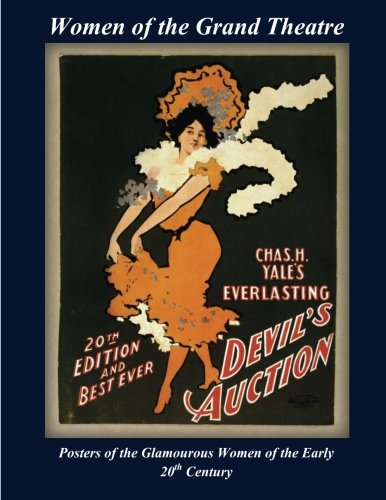 Women of the Grand Theatre: Posters of the Glamorous Women of the Early 20th Century (Grand Posters of the Past)