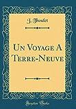 Un Voyage a Terre-Neuve (Classic Reprint)