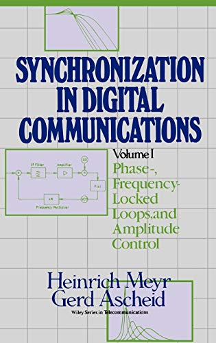 Digital Communication Receivers, Phase-, Frequency-Locked Loops, and Amplitude Control (Wiley Series in Telecommunications & Signal Processing)