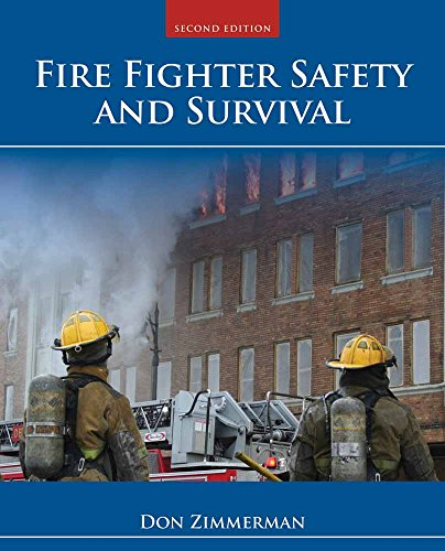 Fire Fighter Safety and Survival