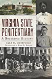 Virginia State Penitentiary: A Notorious History (Landmarks)