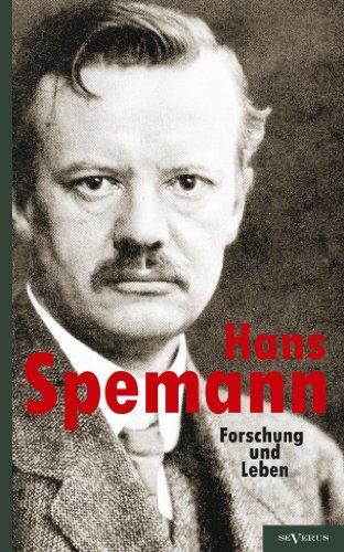 Hans Spemann: Forschung und Leben.: Mit acht Bildern und einer Handschriftenprobe