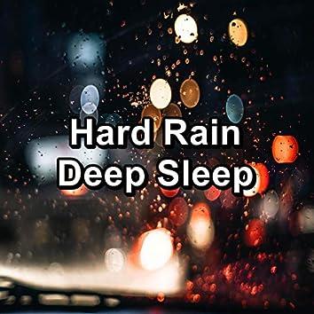 Hard Rain Deep Sleep