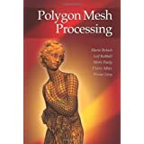 Polygon Mesh Processing by Mario Botsch Leif Kobbelt Mark Pauly Pierre Alliez Bruno Levy(2010-10-07)