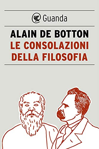 Le consolazioni della filosofia (Italian Edition)