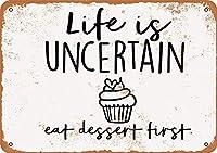 人生は不確かです最初にデザートを食べる、ブリキのサインヴィンテージ面白い生き物鉄の絵金属板ノベルティ