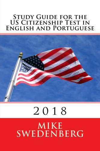 Study Guide for the US Citizenship Test in English and Portuguese: Updated March 2018 (Study Guides for the US Citizenship Test) (Volume 1) (English and Portuguese Edition)