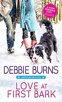 Love at First Bark (Rescue Me Book 4) by [Debbie Burns]
