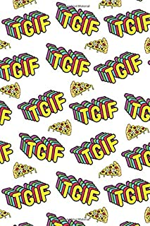 Tgif: Pizza Notebook, Journal for Writing, Size 6