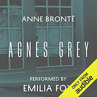 Agnes Grey                   By:                                                                                                                                 Anne Brontë                               Narrated by:                                                                                                                                 Emilia Fox                      Length: 6 hrs and 27 mins     147 ratings     Overall 4.2