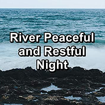 River Peaceful and Restful Night