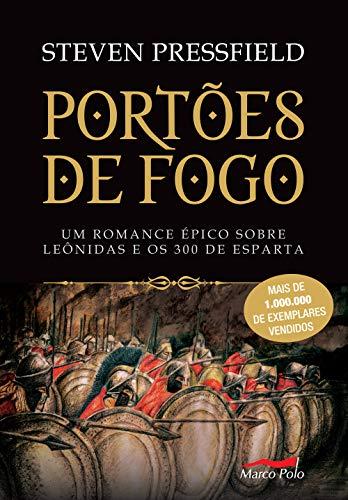 Portões de fogo: Um romance épico sobre Leônidas e os 300 de Esparta