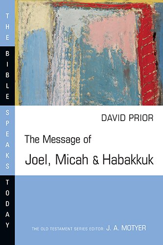 Image of The Message of Joel, Micah and Habakkuk (Bible Speaks Today)