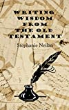 Writing Wisdom from the Old Testament (English Edition)