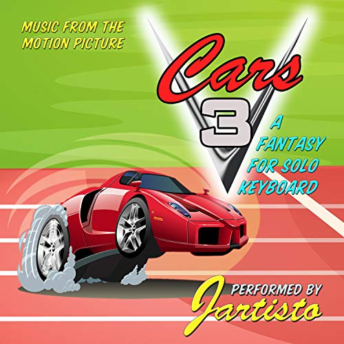 Music from the Motion Picture Cars 3-A Fantasy for Solo Keyboard