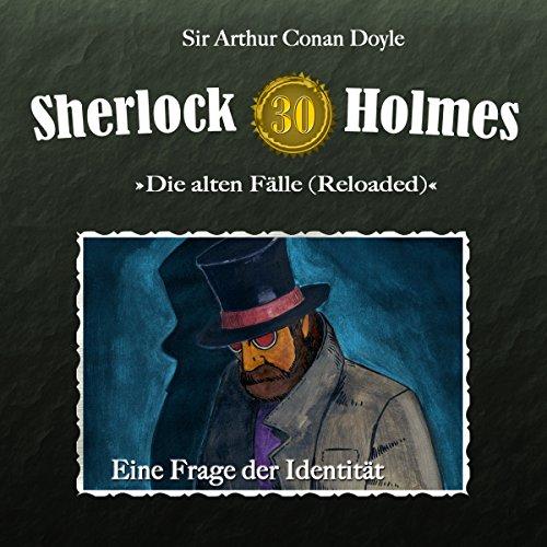 Eine Frage der Identität     Sherlock Holmes - Die alten Fälle [Reloaded] 30              Autor:                                                                                                                                 Arthur Conan Doyle                               Sprecher:                                                                                                                                 Christian Rode,                                                                                        Peter Groeger                      Spieldauer: 1 Std. und 7 Min.     12 Bewertungen     Gesamt 4,5