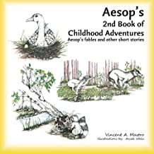 Aesop's 2nd Book of Childhood Adventures: Aesop's fables and other short stories (Aesop's Childhood Adventures) (Volume 2)