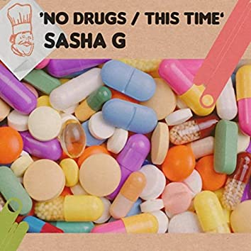 No Drugs / This Time