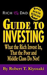 Rich Dad's Guide to Investing - What the Rich Invest in That the Poor and Middle Class Do Not! de Sharon L. Lechter
