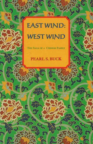 East Wind: West Wind: The Saga of a Chinese Family (Oriental Novels of Pearl S. Buck, Band 8)