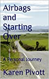 AIRBAGS AND STARTING OVER: A Personal Journey (English Edition)