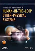A Practical Introduction to Human-in-the-Loop Cyber-Physical Systems (Wiley - IEEE)
