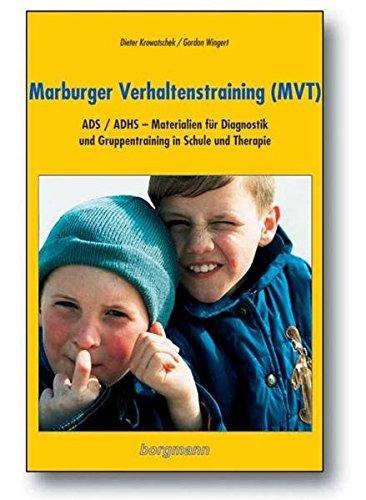 Marburger Verhaltenstraining (MVT): ADS/ADHS - Materialien für Diagnostik und Gruppentraining in Schule und Therapie by Dieter Krowatschek (2013-02-01)