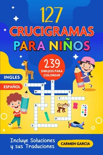127 crucigramas para niños con 508 palabras y 239 dibujos para colorear, crucigramas faciles en español, letra grande