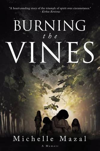 Book: Burning the Vines - A Memoir by Michelle Mazal