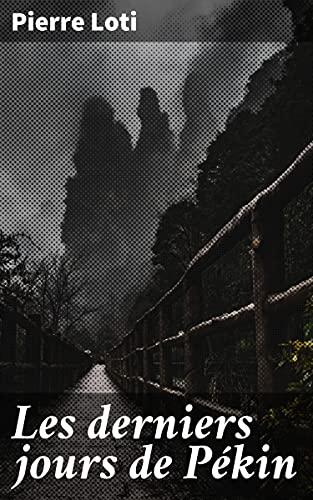 Couverture du livre Les derniers jours de Pékin
