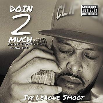 Doin' 2 Much (feat. Rico Montana, Ty-Real & Bingo)