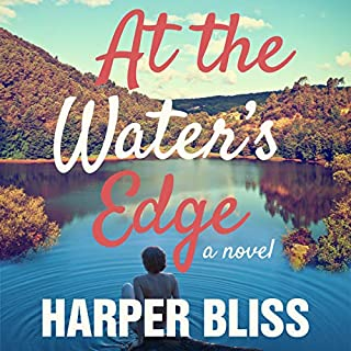 At the Water's Edge                   By:                                                                                                                                 Harper Bliss                               Narrated by:                                                                                                                                 Anne James                      Length: 7 hrs and 22 mins     15 ratings     Overall 4.6