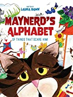 Maynerd's Alphabet of Things that Scare Him!