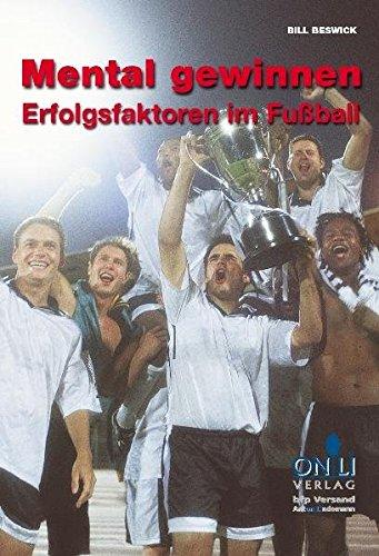 Mental gewinnen: Erfolgsfaktoren im Fußball
