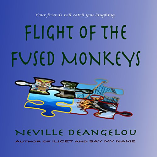 Flight of the Fused Monkeys                   By:                                                                                                                                 Neville DeAngelou                               Narrated by:                                                                                                                                 Neville DeAngelou                      Length: 9 hrs and 35 mins     1 rating     Overall 5.0