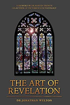The Art of Revelation by [Jonathan  Welton, Dr. Martin Trench]
