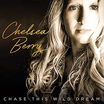Chase This Wild Dream