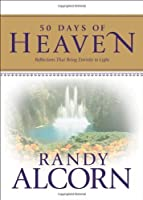 50 Days of Heaven: Reflections That Bring Eternity to Light by Randy Alcorn(2006-10-01)