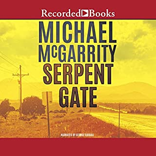 Serpent Gate                   By:                                                                                                                                 Michael McGarrity                               Narrated by:                                                                                                                                 George Guidall                      Length: 8 hrs and 28 mins     431 ratings     Overall 4.5