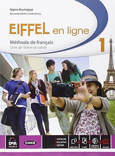 Eiffel en ligne. Vol. 1. Livre d'élève et cahier. Con E-Book e DVD [Lingua francese]