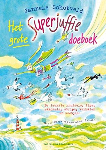 Het grote Superjuffie doeboek: de leukste knutsels, tips, raadsels , strips, verhalen en weetjes!