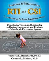 Response to Intervention and Continuous School Improvement: Using Data, Vision and Leadership to Design, Implement, and Evaluate a Schoolwide Prevention System 1596671742 Book Cover