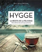 Hygge. La receta de la felicidad: Cómo disfrutar más con lo que ya tenemos (Crecimiento personal y estilo de vida) (Spanis...