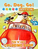 Fun 'N' Joy! - Go, Dog. Go! Unofficial Coloring Book: An Amazing Coloring Book for Cartoon Fan Relaxation with Stress Relieving Funny Dog Illustrations and Puzzles