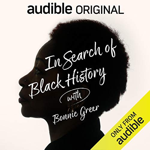 In Search of Black History with Bonnie Greer audiobook cover art