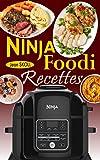 Ninja Foodi Recettes: Recettes infaillibles et sans effort pour cuire sous pression, frire à l'air,...