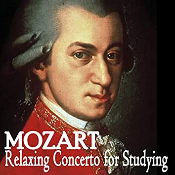 Mozart Relaxing Concerto for Studying (High Fidelity Classical Study Music for Reading, Focus, Concentration & Better Learning) (Most Relaxing and Upbeat Instrumental Flute, Harp and Orchestra Movement for Reading Peacefully)