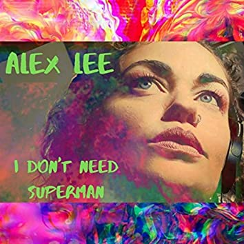 I Don't Need Superman